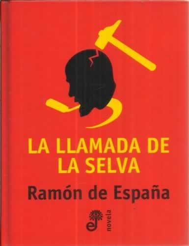 La llamada de la Selva: Amazon.es: Ramón de España, Novela: Libros