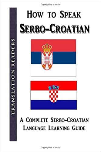 Book How to Speak Serbo-Croatian: A Complete Serbo-Croatian Language Learning Guide