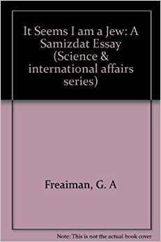 Essay On High School It Seems I Am A Jew A Samizdat Essay On Soviet Mathematics Science And  International Affairs Essays On Science And Religion also Reflective Essay On English Class It Seems I Am A Jew A Samizdat Essay On Soviet Mathematics  The Thesis Statement Of An Essay Must Be