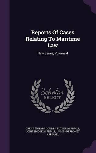 Reports Of Cases Relating To Maritime Law: New Series, Volume 4 pdf