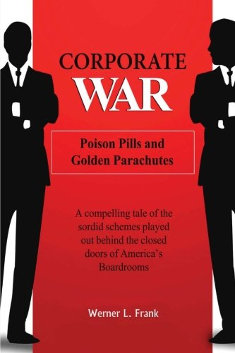 Download Corporate War: Poison Pills and Golden Parachutes ebook
