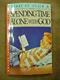 Spending Time Alone with God, Barry St. Clair, 0896932923