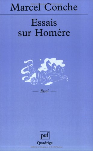 Essais sur Homère Poche – 30 juin 2002 Marcel Conche Quadrige 2130528384 9782130528388_DMEDIA_US