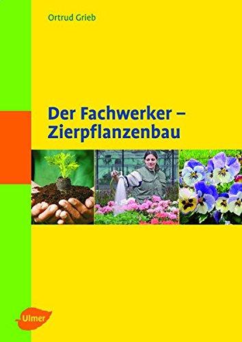 Der Fachwerker - Zierpflanzenbau