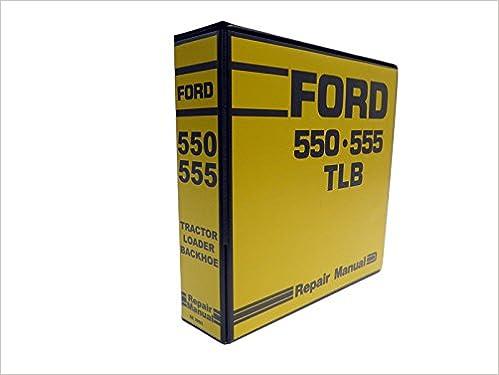 ford 550 555 tractor loader backhoe service manual ford motor