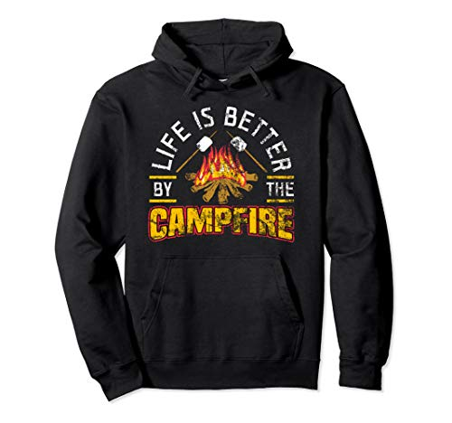 LIFE IS BETTER BY THE CAMPFIRE hoodie sweatshirt