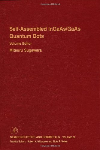 Self-Assembled InGaAs/GaAs Quantum Dots, Volume 60 (Semiconductors and Semimetals) by Mitsuru Sugawara Eicke R Weber Robert K Willardson