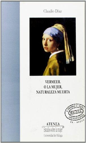 Descargar Libro Vermeer. O La Mujer, Naturaleza Muerta Claudio Arturo Díaz Redondo