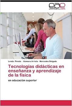 Book Tecnologías didácticas en enseñanza y aprendizajede la física: en educación superior (Spanish Edition)