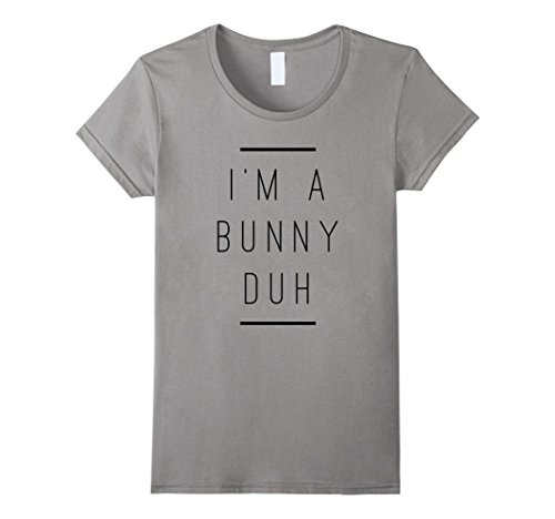 Female Bunny Costumes (Womens I'm A Bunny Duh Easy Halloween Costume T-Shirt Medium Slate)