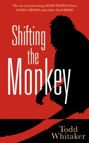 (Shifting the Monkey: The Art of Protecting Good People From Liars, Criers, and Other Slackers - a book on school leadership and teacher)