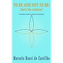 To Be and Not To Be: that's the solution! (English Edition)