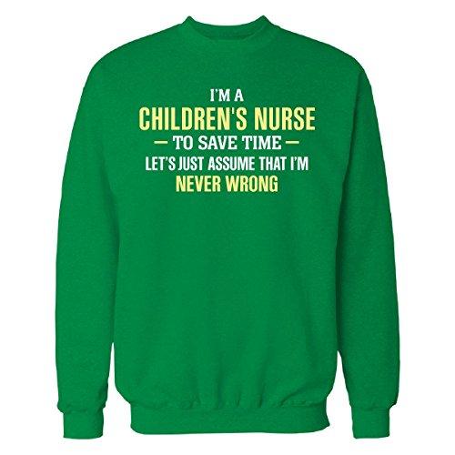 Children's Nurse To Save Time I'm Never Wrong - Sweatshirt Irish_green 3XL (Save Xmas Jumper The Children)