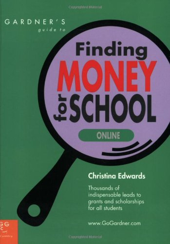 Gardner's Guide to Finding Money for School Online (Gardner's Guide series)