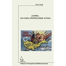 Chypre : un enjeu géopolitiqueactuel