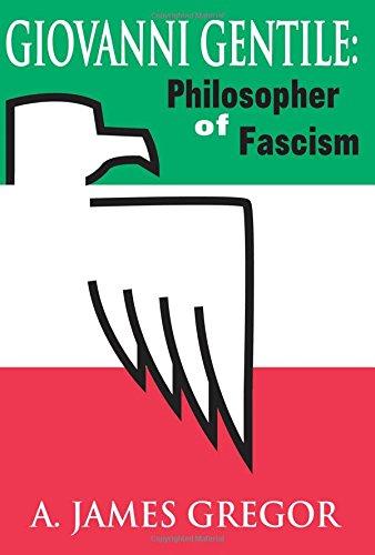 Giovanni Gentile: Philosopher of Fascism