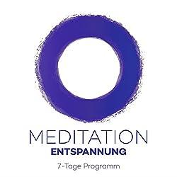 Meditation Entspannung: 7-Tage Programm