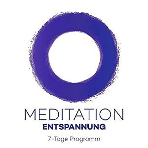 Meditation Entspannung: 7-Tage Programm Hörbuch