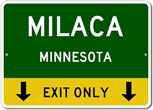MILACA, MINNESOTA This Exit Only - Custom Aluminum US City State Sign - 12
