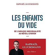 Les Enfants du vide. De l'impasse individualiste au réveil citoyen (French Edition)