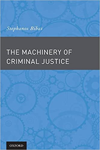 The Machinery of Criminal Justice: Stephanos Bibas: 9780190239282
