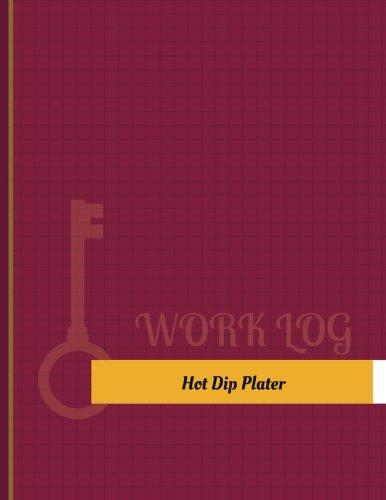131 Hot Dip - Hot Dip Plater Work Log: Work Journal, Work Diary, Log - 131 pages, 8.5 x 11 inches (Key Work Logs/Work Log)