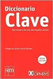 Diccionario Clave : Diccionario de uso del español actual