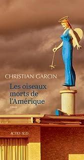 Les oiseaux morts de l'Amérique, Garcin, Christian
