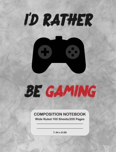 I'd Rather Be Gaming Composition Notebook Wide Ruled pdf
