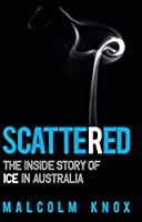 Scattered, The inside story of ice in Australia