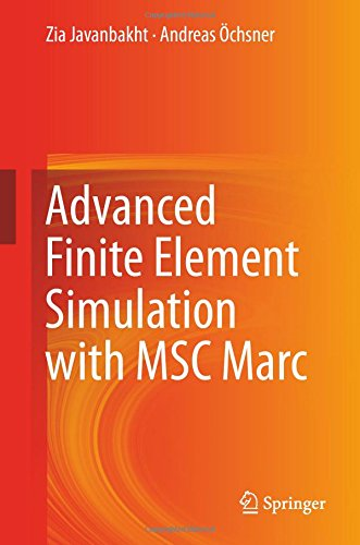 Advanced Finite Element Simulation With MSC Marc: Application Of User Subroutines