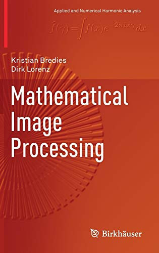 Mathematical Image Processing (Applied and Numerical Harmonic Analysis)