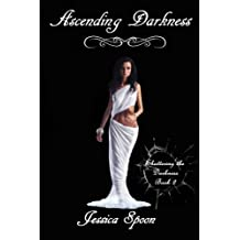 Ascending Darkness (Shattering the Darkness) (Volume 2) by Jessica Spoon (2014-06-22)