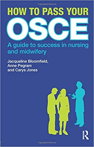 How to Pass Your OSCE: A Guide to Success in Nursing and