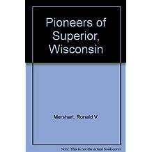 Pioneers of Superior, Wisconsin