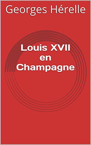 louis-xvii-en-champagne-french-edition