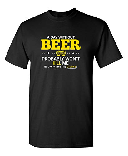 Day Without Beer Novelty Graphic Sarcastic Funny T Shirt XL Black