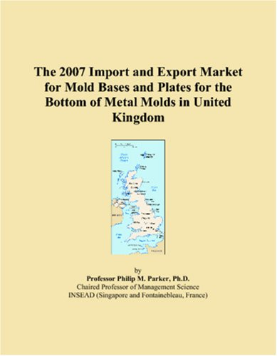 Download The 2007 Import and Export Market for Mold Bases and Plates for the Bottom of Metal Molds in United Kingdom pdf