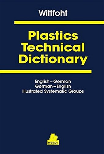 Plastics Technical Dictionary: English-German/German-English. Illustrated Systematic Groups