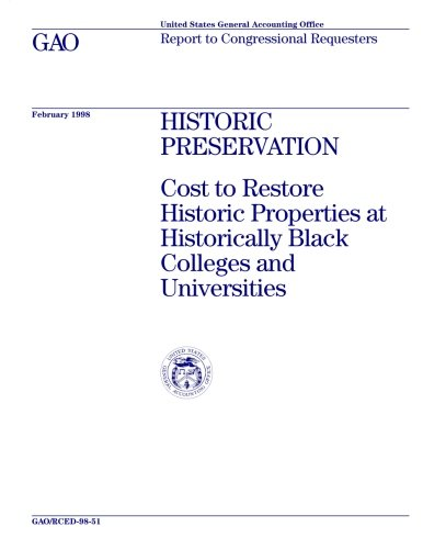 Search : RCED-98-51 Historic Preservation: Cost to Restore Historic Properties at Historically Black Colleges and Universities