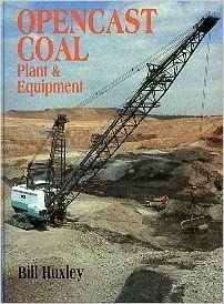 Opencast Coal: Plant and Equipment by Bill Huxley (1993-07-11)