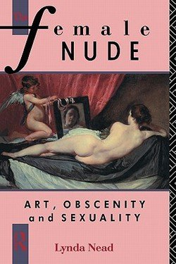 The Female Nude : Art, Obscenity and Sexuality (Paperback)--by Lynda Nead [1992 - Lynda Nude