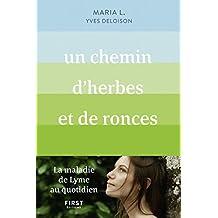 Un chemin d'herbes et de ronces. La maladie de Lyme au quotidien (French Edition)
