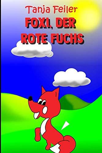 Foxi, der rote Fuchs: Kurzgeschichte für Kinder (German Edition)