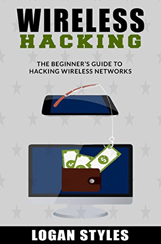 - Wireless Hacking: The Beginner's Guide to Hacking Wireless Networks