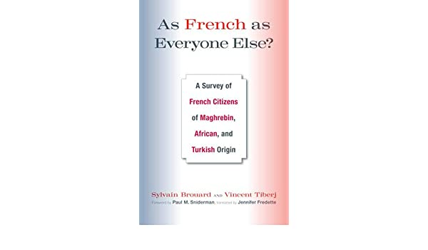 As French as Everyone Else?: A Survey of French Citizens of