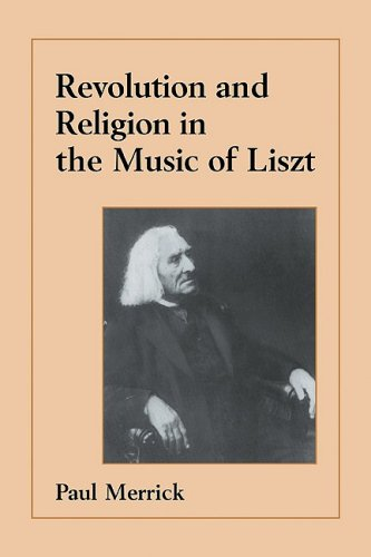 Revolution and Religion in the Music of Liszt by Cambridge University Press