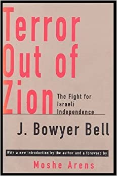 Book Terror Out of Zion: The Fight for Israeli Independence by J. Bowyer Bell (1996-01-01)