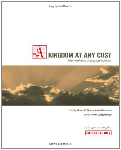 A Kingdom at Any Cost: Right-Wing Visions of Apocalypse in America