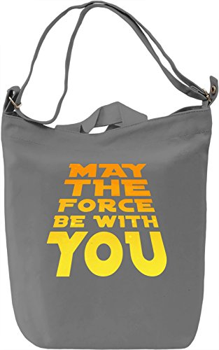 May The Force Be With You Borsa Giornaliera Canvas Canvas Day Bag| 100% Premium Cotton Canvas| DTG Printing|